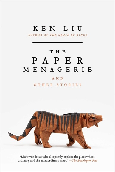 "<a href=""https://franklin.library.upenn.edu/catalog/FRANKLIN_9969762863503681"">Paper Menagerie and other stories by Ken Liu</a>"